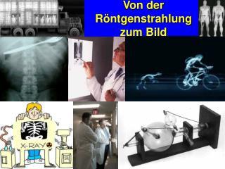 Von der Röntgenstrahlung zum Bild