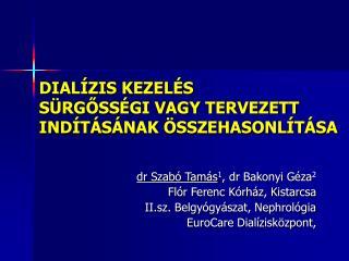 DIALÍZIS KEZELÉS  SÜRGŐSSÉGI VAGY TERVEZETT INDÍTÁSÁNAK ÖSSZEHASONLÍTÁSA