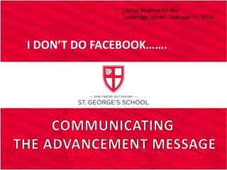 COMMUNICATING  THE ADVANCEMENT MESSAGE