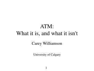 ATM:  What it is, and what it isnt