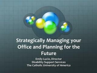 Strategically Managing your Office and Planning for the Future