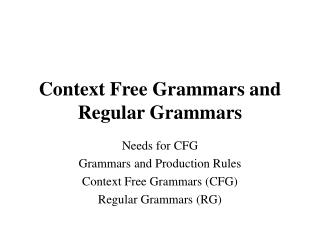 Context Free Grammars and Regular Grammars