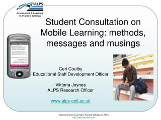 Student Consultation on Mobile Learning: methods, messages and musings