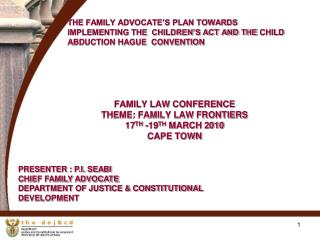 FAMILY LAW CONFERENCE  THEME: FAMILY LAW FRONTIERS  17TH -19TH MARCH 2010 CAPE TOWN