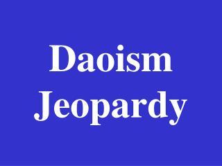 Daoism Jeopardy