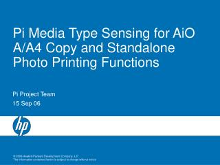 Pi Media Type Sensing for AiO A/A4 Copy and Standalone Photo Printing Functions