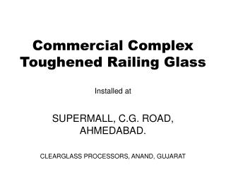 Commercial Complex Toughened Railing Glass