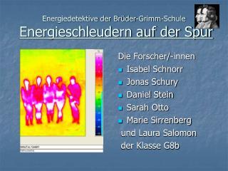 Energiedetektive der Br�der-Grimm-Schule     Energieschleudern auf der Spur