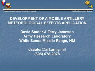 DEVELOPMENT OF A MOBILE ARTILLERY METEOROLOGICAL EFFECTS APPLICATION  David Sauter  Terry Jameson Army Research Laborato