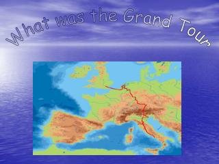 What was the Grand Tour