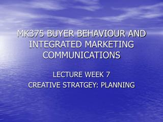 MK375 BUYER BEHAVIOUR AND INTEGRATED MARKETING COMMUNICATIONS