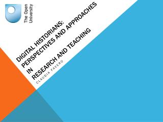 Digital Historians: perspectives and approaches in  research and teaching