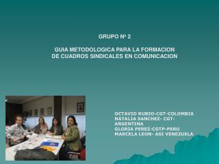 GRUPO Nº 2 GUIA METODOLOGICA PARA LA FORMACION  DE CUADROS SINDICALES EN COMUNICACION