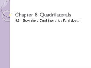 Chapter 8: Quadrilaterals