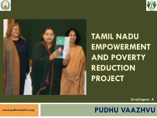 TAMIL NADU EMPOWERMENT AND POVERTY REDUCTION PROJECT