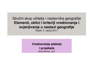 Vrednovanje plakata   i projekata  Sonja Burčar, prof.