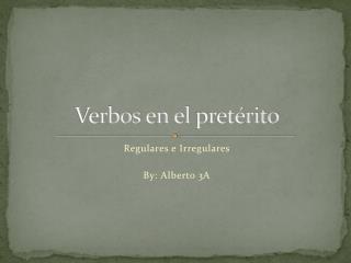 Verbos  en el  pretérito