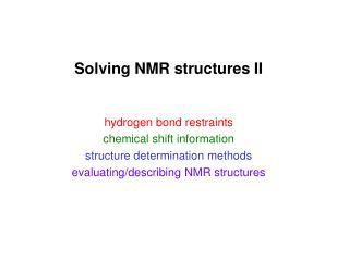 Solving NMR structures II