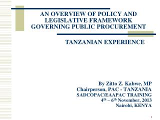 AN OVERVIEW OF POLICY AND LEGISLATIVE FRAMEWORK GOVERNING PUBLIC PROCUREMENT