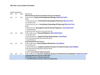 DNC 2012  Course Outline & Schedule: Outline of Lectures: July 	16	Mon	AM Arrivals