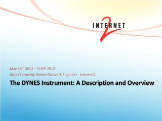 The DYNES Instrument: A Description and Overview