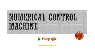 Numerical Control Machine