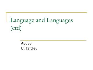 Language and Languages (ctd)