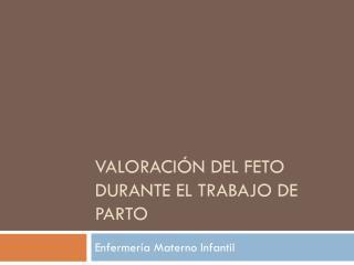 Valoración del feto durante el trabajo de parto