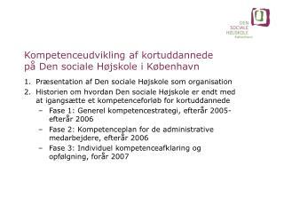Kompetenceudvikling af kortuddannede  på Den sociale Højskole i København