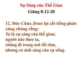 S ự  S áng của  T hế  G ian Giăng  8 : 12-20