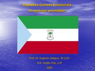 Republica Guineea Ecuatorial ă Un partener promiţător