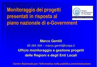 Monitoraggio dei  progetti  presentati in risposta al  piano nazionale di e-Government