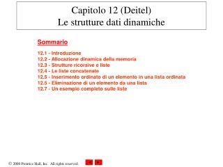 Capitolo 12 (Deitel) Le strutture dati dinamiche