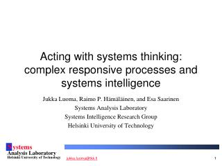 Acting with systems thinking: complex responsive processes and systems intelligence