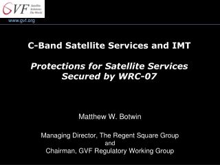 C-Band Satellite Services and IMT Protections for Satellite Services  Secured by WRC-07