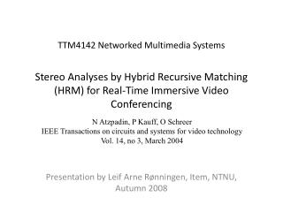 Presentation by Leif Arne Rønningen, Item, NTNU, Autumn 2008