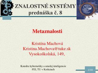 ZNALOSTNÉ SYSTÉMY  prednáška č.  8