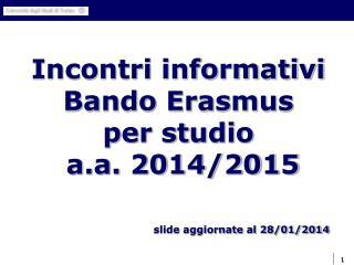 Incontri informativi Bando Erasmus  per studio  a.a. 2014/2015