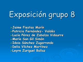 Exposición grupo 8