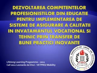Lifelong Learning Programme – 2011 Call 2011 Leonardo da Vinci - VETPRO/ Mobility