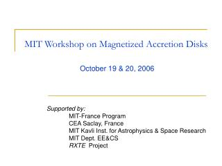 MIT Workshop on Magnetized Accretion Disks
