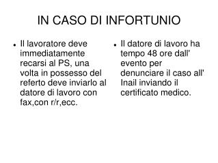 IN CASO DI INFORTUNIO