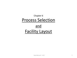 Chapter 6 Process Selection and  Facility Layout
