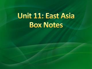 Unit 11: East Asia  Box Notes