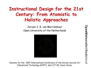 Instructional Design for the 21st Century: From Atomistic to Holistic Approaches