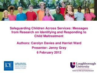 Authors: Carolyn Davies and Harriet Ward Presenter: Jenny Gray 6 February 2012