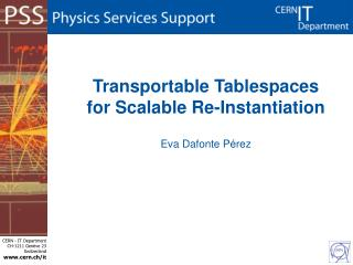 Transportable Tablespaces for Scalable Re-Instantiation