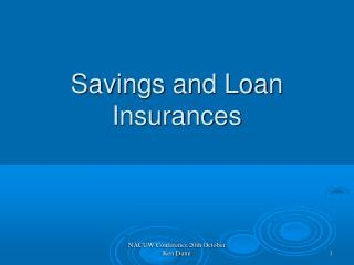 Savings and Loan Insurances
