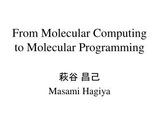 From Molecular Computing to Molecular Programming