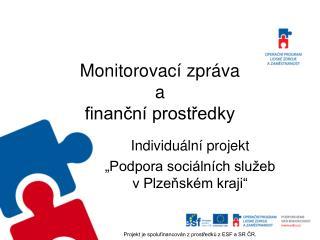 Monitorovací zpráva a finanční prostředky